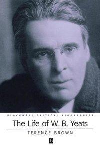 Life of W B Yeats