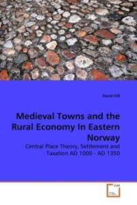Medieval Towns and the Rural Economy In Eastern Norway