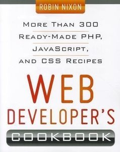 Web Developer's Cookbook: More Than 300 Read-Made PHP, JavaScrip