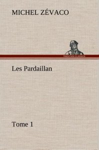Les Pardaillan - Tome 01