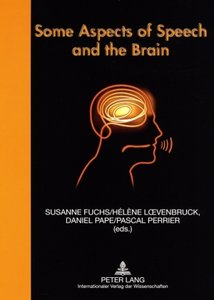 Some Aspects of Speech and the Brain