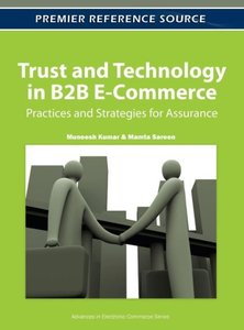 Trust and Technology in B2B E-Commerce: Practices and Strategies
