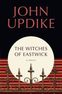 WITCHES OF EASTWICK A NOVEL