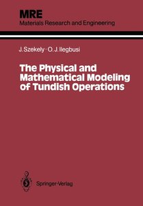 The Physical and Mathematical Modeling of Tundish Operations