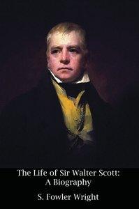 The Life of Sir Walter Scott