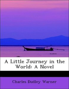 A Little Journey in the World: A Novel