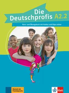 Die Deutschprofis A2.2. Kurs- und Übungsbuch + Audios und Clips