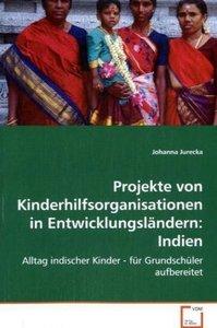 Projekte von Kinderhilfsorganisationen inEntwicklungsländern: In