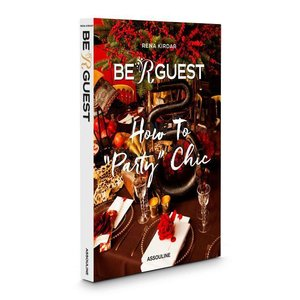 """Be R Guest: How to \""""Party\"""" Chic"""