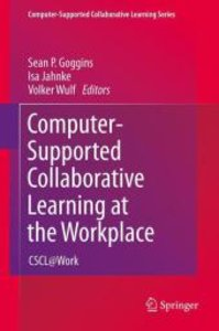 Computer-Supported Collaborative Learning at the Workplace