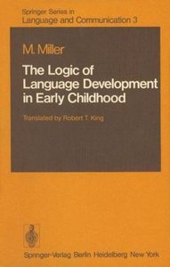 The Logic of Language Development in Early Childhood