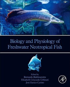 Biology and Physiology of Freshwater Neotropical Fishes