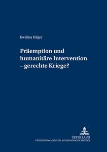 Präemption und humanitäre Intervention - gerechte Kriege?