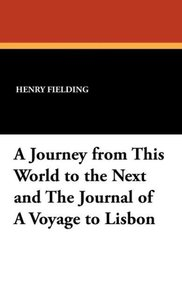 A Journey from This World to the Next and The Journal of A Voyag