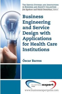 Business Engineering and Service Design with Applications for He