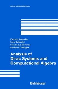 Analysis of Dirac Systems and Computational Algebra