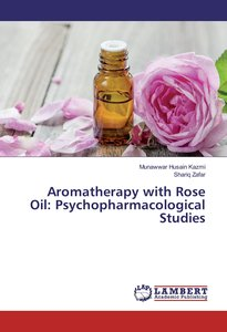 Aromatherapy with Rose Oil: Psychopharmacological Studies