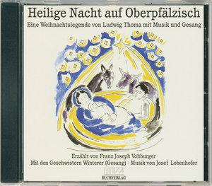Heilige Nacht auf Oberpfälzisch, 1 Audio-CD