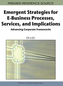 Emergent Strategies for E-Business Processes, Services, and Impl