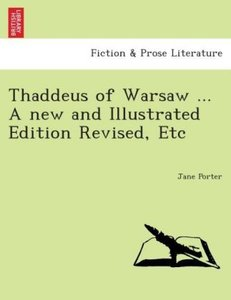 Thaddeus of Warsaw ... A new and illustrated edition revised, et