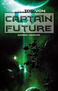Captain Future22. Der Tod von Captain Future
