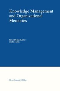 Knowledge Management and Organizational Memories