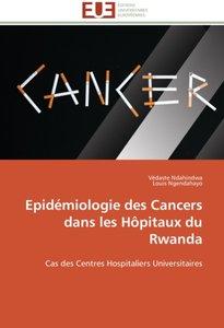 Epidémiologie des Cancers dans les Hôpitaux du Rwanda