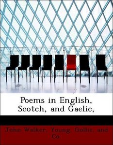 Poems in English, Scotch, and Gaelic,
