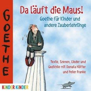 Da läuft die Maus! Goethe für Kinder und andere Zauberlehrlinge