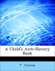 A Child's Anti-Slavery Book