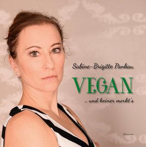 Vegan - und keiner merkt\'s