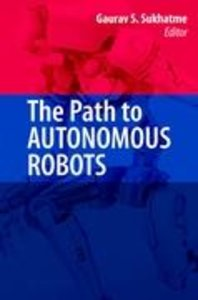 The Path to Autonomous Robots