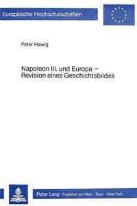 Napoleon III. und Europa - Revision eines Geschichtsbildes