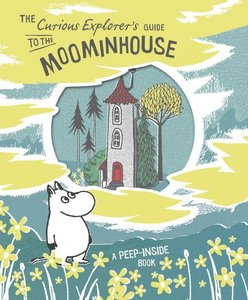 The Curious Explorer\'s Guide To The Moominhouse,