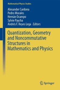 Quantization, Geometry and Noncommutative Structures in Mathemat
