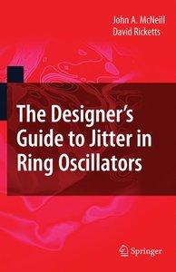 The Designer's Guide to Jitter in Ring Oscillators