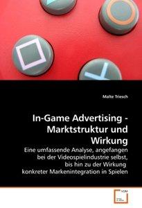 In-Game Advertising - Marktstruktur und Wirkung