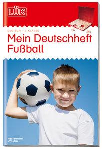 LÜK Mein Deutschheft Fußball 3. Klasse