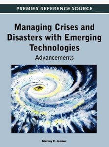 Managing Crises and Disasters with Emerging Technologies: Advanc