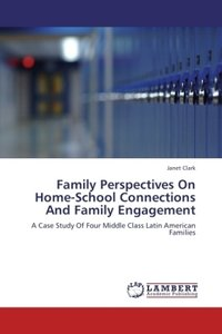 Family Perspectives On Home-School Connections And Family Engage