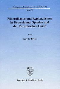 Föderalismus und Regionalismus in Deutschland, Spanien und der E