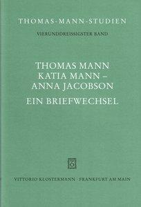 Thomas Mann, Katia Mann - Anna Jacobson