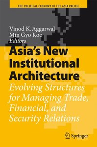 Asia's New Institutional Architecture