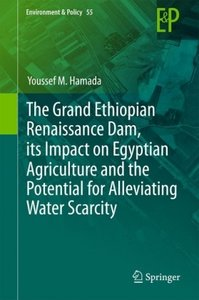 The Grand Ethiopian Renaissance Dam, Its Impact on Egyptian Agri