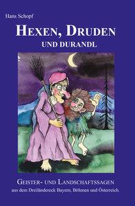Hexen, Druden und Durandl