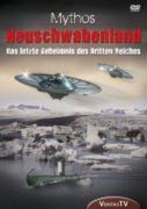 Mythos Neuschwabenland - Das letzte Geheimnis des Dritten Reiche
