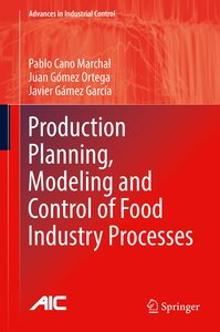Production Planning, Modeling and Control of Food Industry Proce