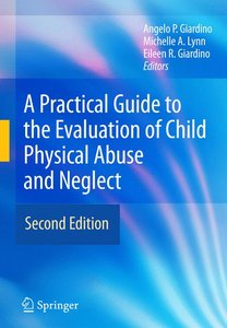 A Practical Guide to the Evaluation of Child Physical Abuse and