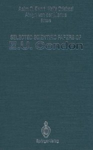 Selected Scientific Papers of E.U. Condon