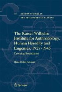 The Kaiser-Wilhelm-Institute for Anthropology, Human Heredity an